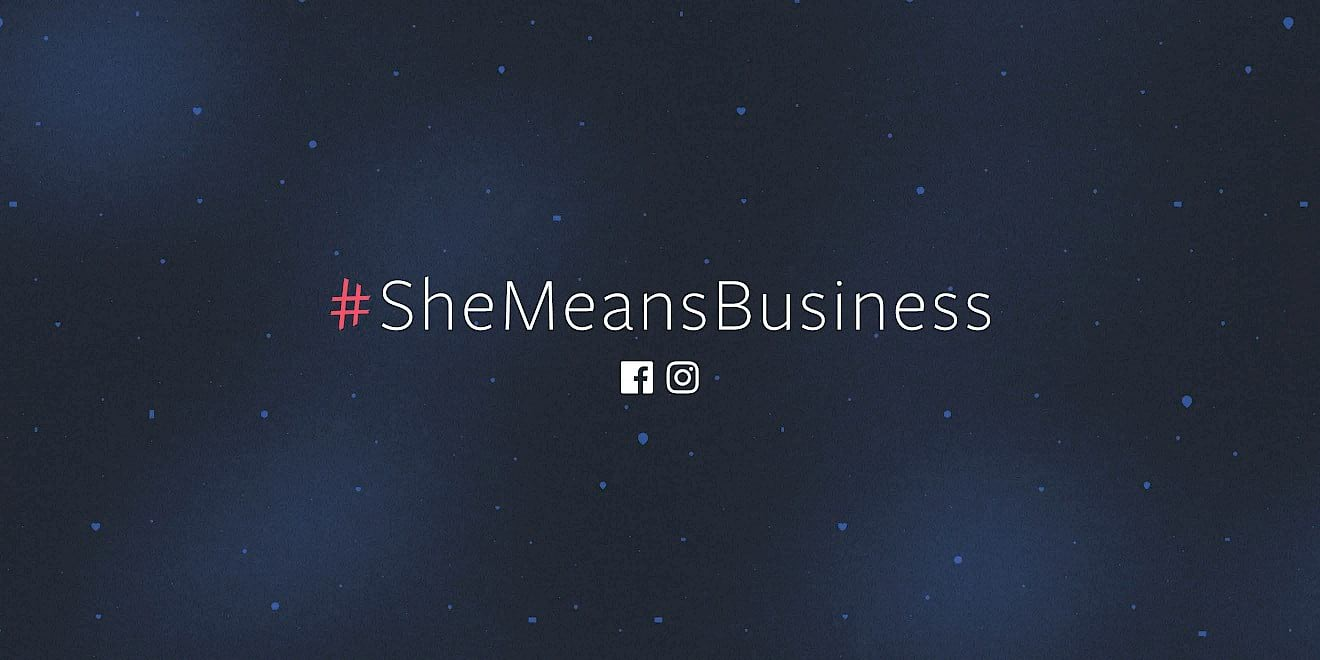Facebook #SheMeansBusiness global campaign connecting female entrepreneurs by Human After All design agency